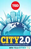 City 2.0: The Habitat of the Future and How to Get There (TED Books)