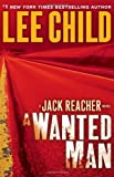 9780385344333: A Wanted Man: A Jack Reacher Novel