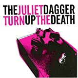 Turn Up the Deathby The Juliet Dagger
