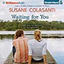 Waiting for You (       UNABRIDGED) by Susane Colasanti Narrated by Kate Rudd