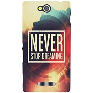 Sony Xperia C Back Cover - Never Stop Dreaming Designer Cases