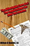 img - for The Affordable Care Act: The Implications for Your Tax Returns book / textbook / text book