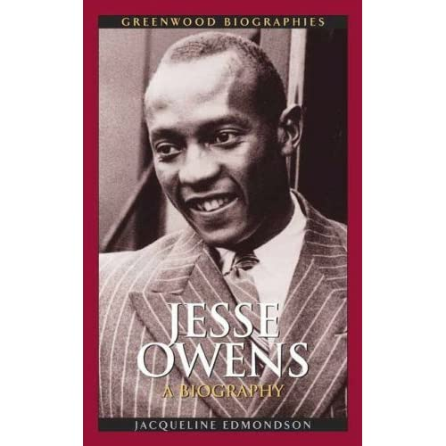 Biographies: Image: Jesse Owens: A Biography (Greenwood Biographies
