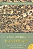Game Control: A Novel (P.S.) (006123950X) by Shriver, Lionel