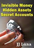 img - for Invisible Money, Hidden Assets, Secret Accounts book / textbook / text book