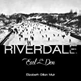 img - for Riverdale: East of the Don book / textbook / text book