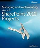 img - for Managing and Implementing Microsoft  SharePoint  2010 Projects book / textbook / text book