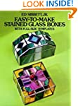 Easy-to-Make Stained Glass Boxes: Wit...