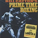 Sugar Ray Robinson vs. Jake LaMotta IV: Bill Cayton's Prime Time Boxing | Bill Cayton