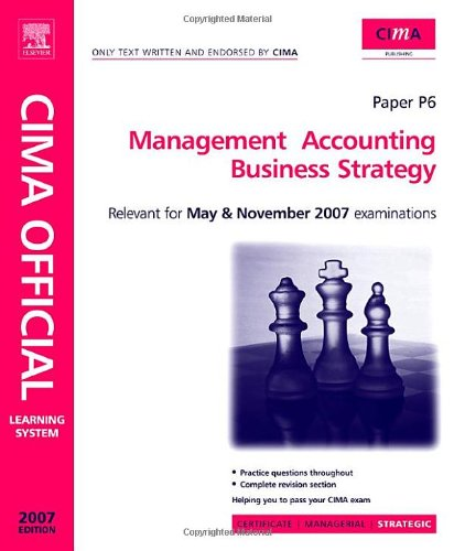 CIMA Learning System 2007: Management Accounting - Business Strategy