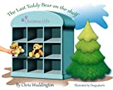 img - for The Last Teddy Bear On The Shelf book / textbook / text book
