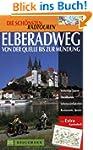 Elberadweg: Von der Quelle bis zur M�...