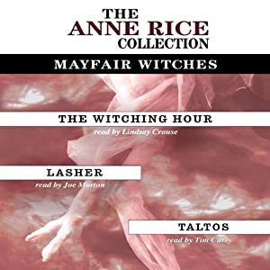 Anne Rice Value Collection: The Witching Hour, Lasher, Taltos Audiobook