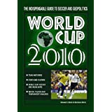 World Cup 2010: The Indispensable Guide to Soccer and Geopolitics ~ Steven D. Stark
