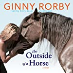 The Outside of a Horse | Ginny Rorby