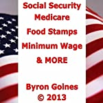 Social Security, Medicare, Food Stamps, Minimum Wage & MORE | Byron Goines