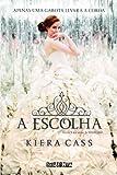Escolha - da Trilogia A Selecao - Vol. 3 (Em Portugues do Brasil)