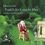 Frau Schick macht blau | Ellen Jacobi