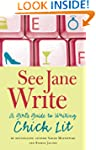See Jane Write: A Girl's Guide to Wri...