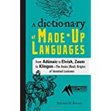 The Dictionary of Made-Up Languages: From Elvish to Klingon, The Anwa, Reella, Ealray, Yeht (Real) Origins of...