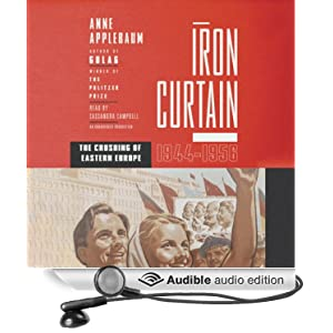 Iron Curtain - The Crushing of Eastern Europe, 1944-1956 - Anne Applebaum