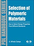 Selection of Polymeric Materials: How to Select Design Properties from Different Standards (Plastics Design Library)
