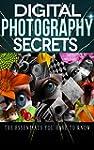 Photography: Digital Photography Secr...