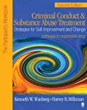 Criminal Conduct and Substance Abuse Treatment: Strategies For Self-Improvement and Change, Pathways to Responsible Living: The Participants Workbook