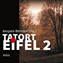 Tatort Eifel 2 Hörbuch von Jacques Berndorf (Hg.) Gesprochen von: Jacques Berndorf, Ann-Kathrin Kramer, Ingo Naujoks