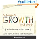 The Designing for Growth Field Book -...