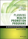img - for Planning Health Promotion Programs: An Intervention Mapping Approach (Jossey-Bass Public Health) book / textbook / text book