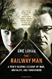 img - for The Railway Man: A POW's Searing Account of War, Brutality and Forgiveness 1st edition by Lomax, Eric (2014) Paperback book / textbook / text book