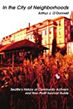 Image of In the City of Neighborhoods: Seattle's History of Community Activism and Non-Profit Survival Guide