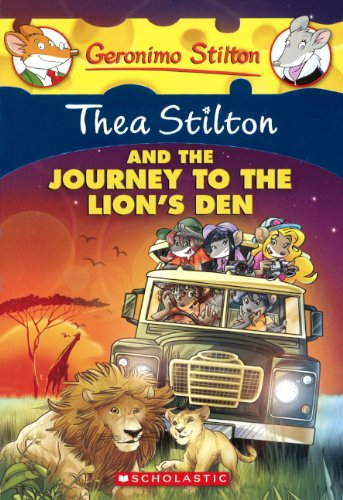 Thea Stilton and the Journey to the Lion's Den (Geronimo Stilton: Thea Stilton)