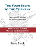 img - for By Steve Blank - The Four Steps to the Epiphany: Successful Strategies for Products That Win (6/17/13) book / textbook / text book