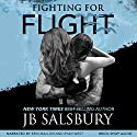 Fighting for Flight: Fighting, Book 1 Audiobook by JB Salsbury Narrated by Ryan West, Erin Mallon