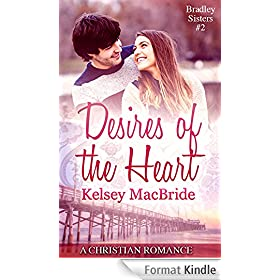 Desires of the Heart: A Christian Romance Novella (The Bradley Sisters Book 2) (English Edition)
