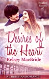 Desires of the Heart: A Christian Romance Novella (Bradley Sisters Book 2)