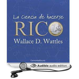 La ciencia de hacerse rico [The Science of Getting Rich] (Unabridged)