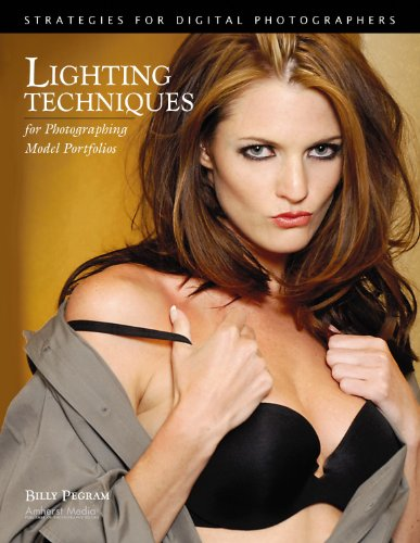 Billy Pegram - Lighting Techniques for Photographing Model Portfolios: Strategies for Digital Photographers