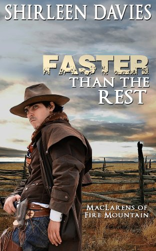 Book: Faster Than The Rest (MacLarens of Fire Mountain Historical Western Romance Series Book 2) by Shirleen Davies