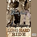 Long Hard Ride: Rough Riders, Book 1 (       UNABRIDGED) by Lorelei James Narrated by Rebecca Estrella
