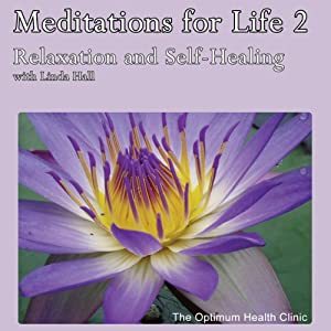 Meditations for Life 2: Relaxation and Self-Healing | [Linda Hall]