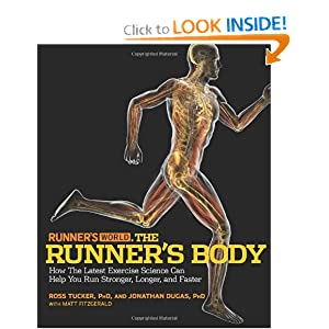 Runner's World The Runner's Body: How the Latest Exercise Science Can Help You Run Stronger, Longer, and Faster [Paperback]