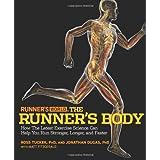Runner's World The Runner's Body: How the Latest Exercise Science Can Help You Run Stronger, Longer, and Faster ~ Matt Fitzgerald