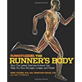 The Runner's Body: How the Latest Exercise Science Can Help You Run Stronger, Longer, and Faster (Runners World)by Ross Tucker