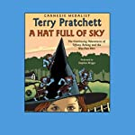 A Hat Full of Sky: Discworld Childrens, Book 3 (       UNABRIDGED) by Terry Pratchett Narrated by Stephen Briggs