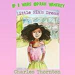 If I Were Oprah Winfrey: Little Nia's Dream | Charles Thornton