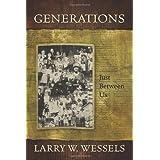 Generations ~ Larry W Wessels