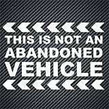 This Is Not an Abandoned Vehicle Vinyl Decal